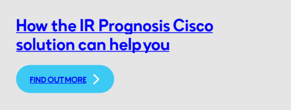 How the IR Prognosis Cisco can help you