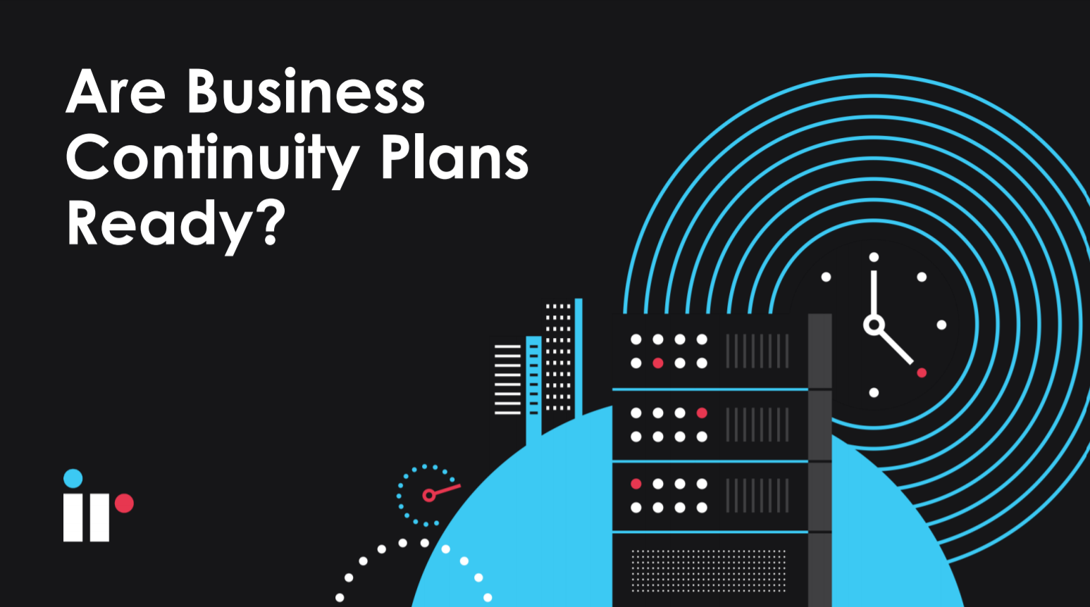 Is your business continuity plan ready
