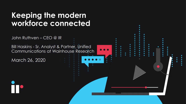 Keeping the Modern Workforce Connected Webinar