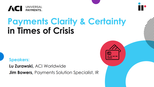 Payments Clarity and Certainty in Times of Crisis Webinar