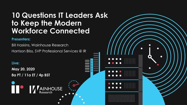 10 Questions IT Leaders Ask to Keep the Modern Workforce Connected