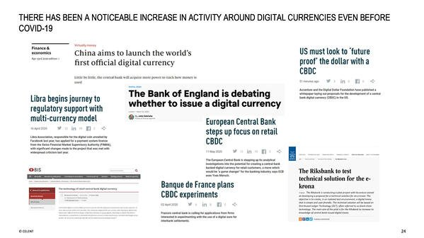 There has been a noticeable increase in activity around digital currencies even before Covid-19