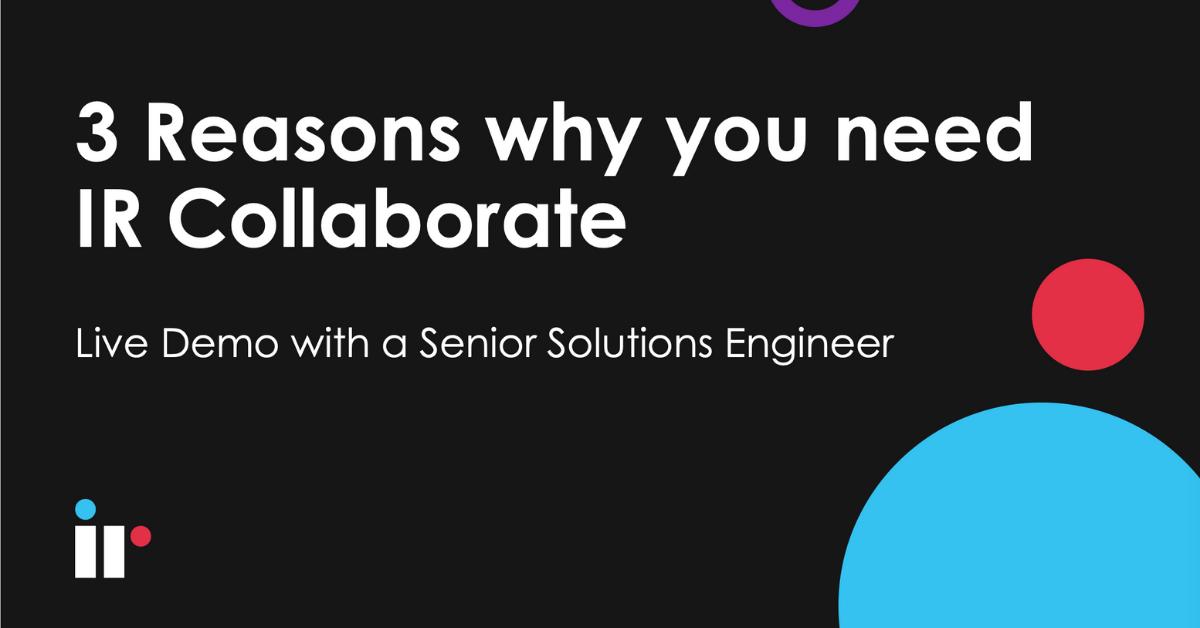 Live Demo Webinar - 3 Reasons why you need IR Collaborate | IR