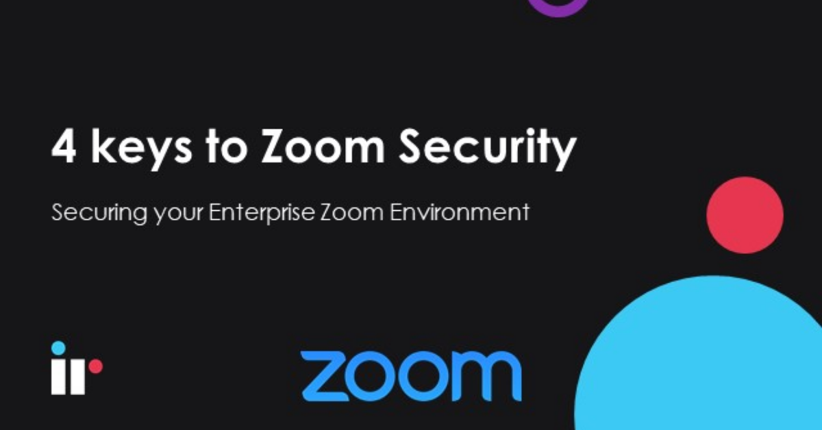 4 Keys to Zoom Security webinar | IR