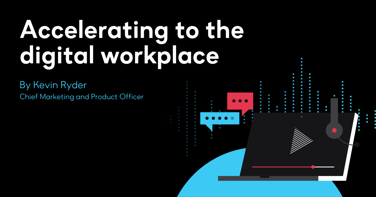 Accelerating to the digital workplace