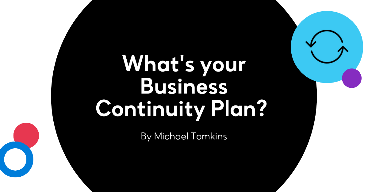 What's your Business Continuity Plan?