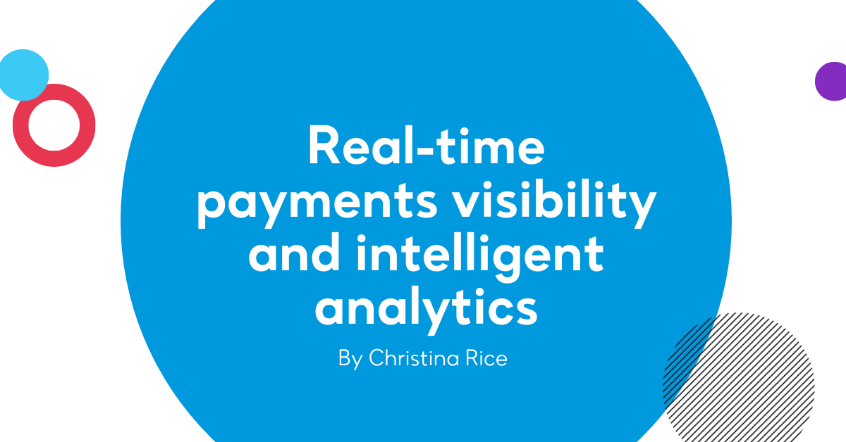Real-time payments visibility and intelligent analytics