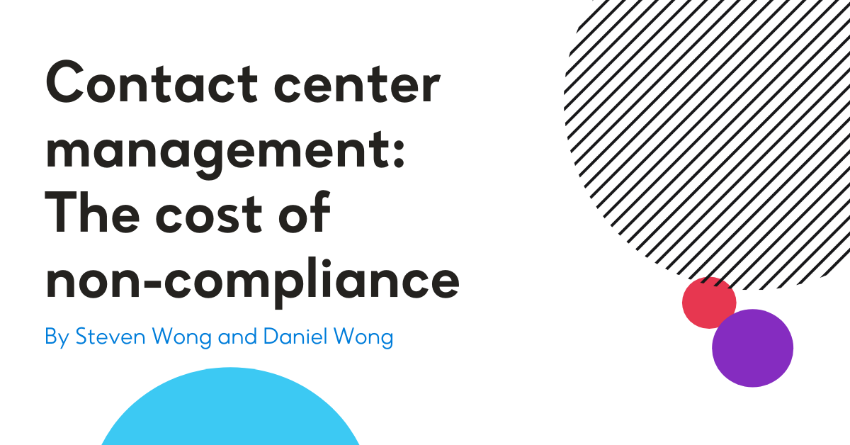 Contact center management: The cost of non-compliance
