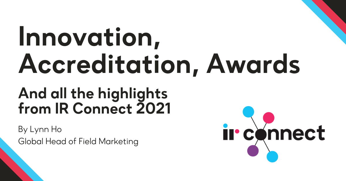Innovation, Accreditation, Awards and all the highlights from IR Connect 2021