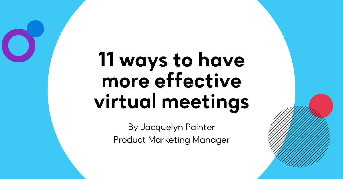 11 ways to have more effective virtual meetings