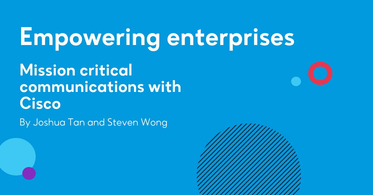 Empowering enterprises: Mission critical communications with Cisco