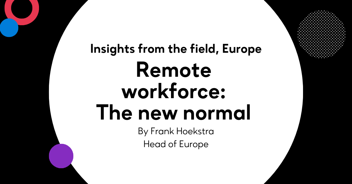 Insights from the field, Europe - Remote working: The new normal