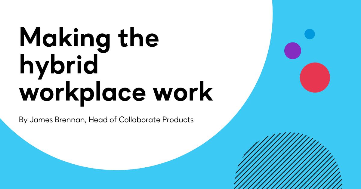 Making the hybrid workplace work