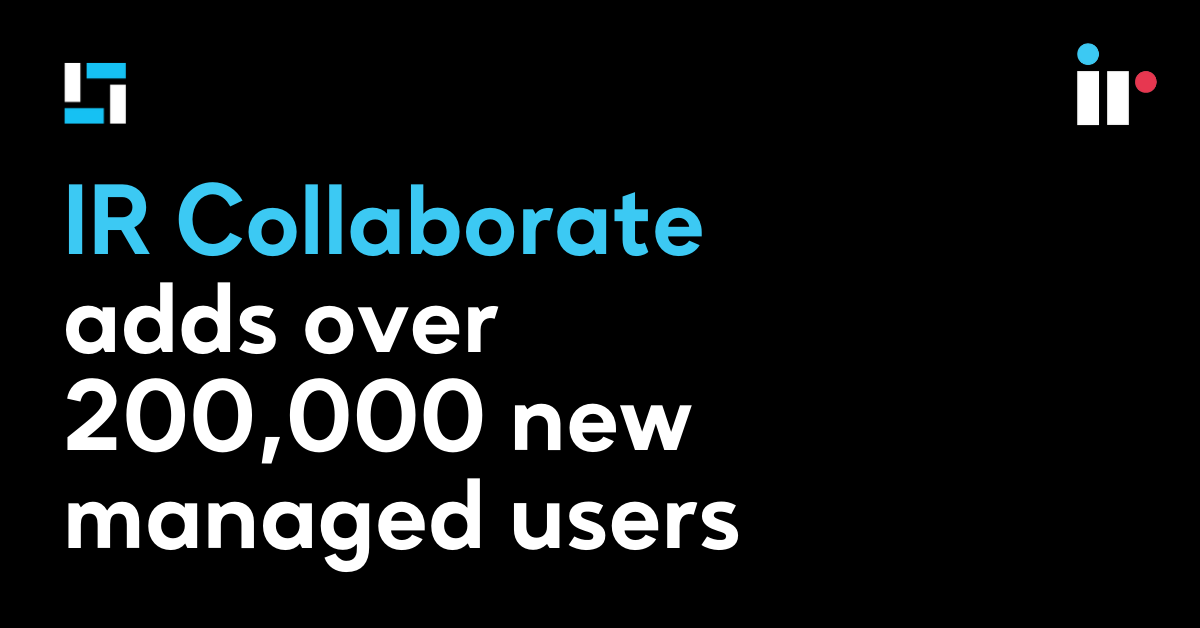 IR Collaborate adds over 200,000 new managed users