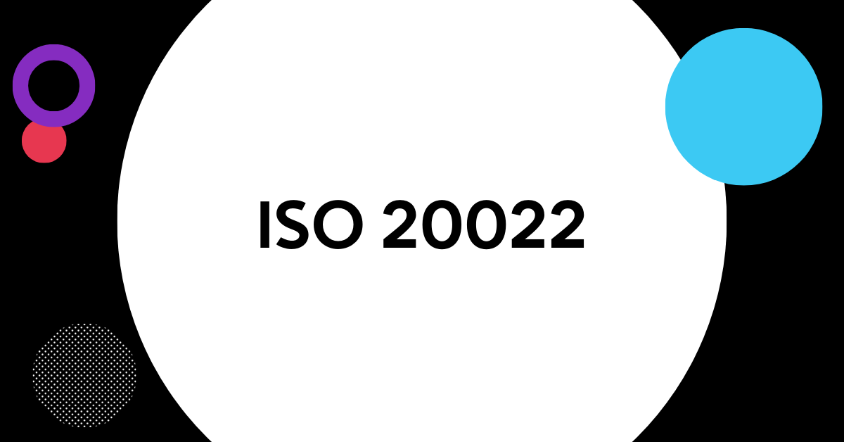 What is ISO 20022 and How is it Changing in 2021?