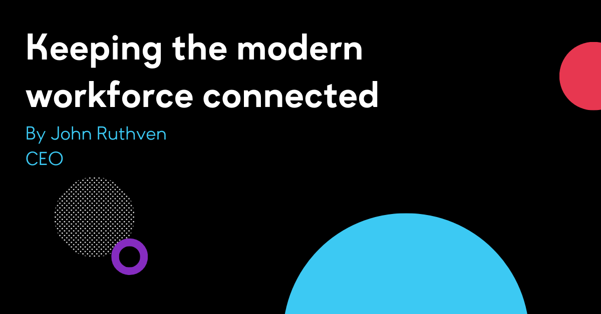 Keeping the modern workforce connected