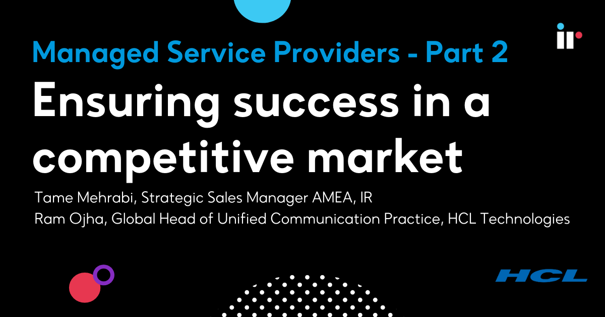 Managed Service Providers - Part 2: Ensuring success in a competitive market