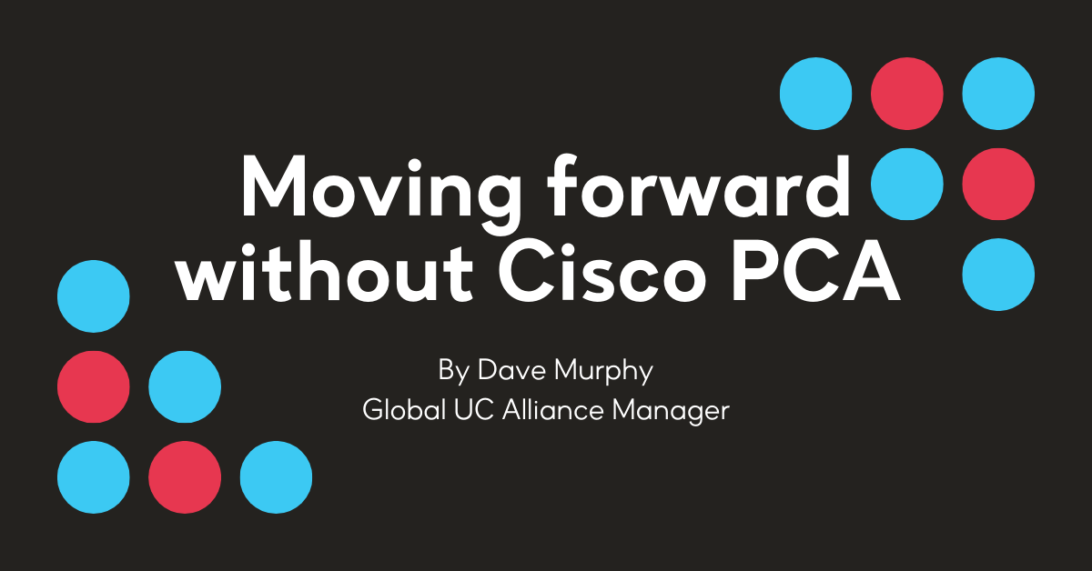 Moving forward without Cisco PCA