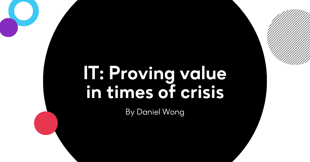 IT: Proving value in times of crisis
