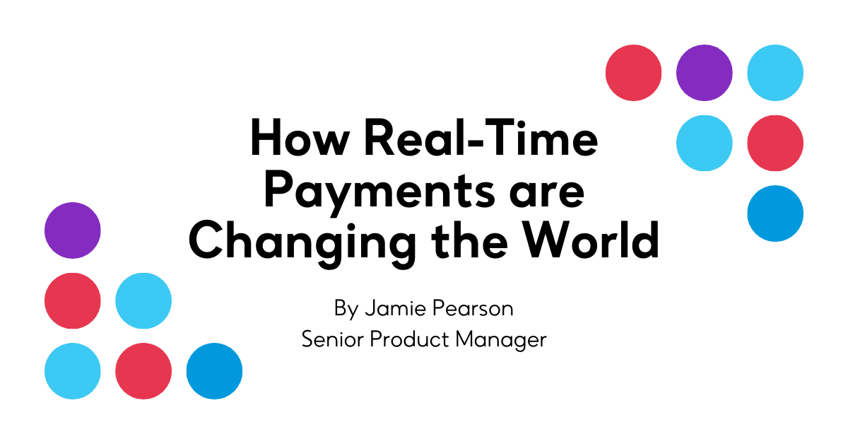How Real-Time Payments are Changing the World