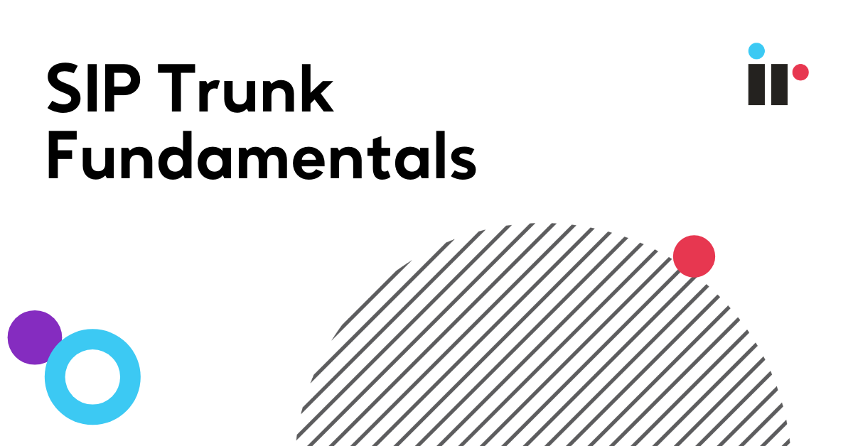 SIP Trunk fundamentals: A guide to Session Initiation Protocol