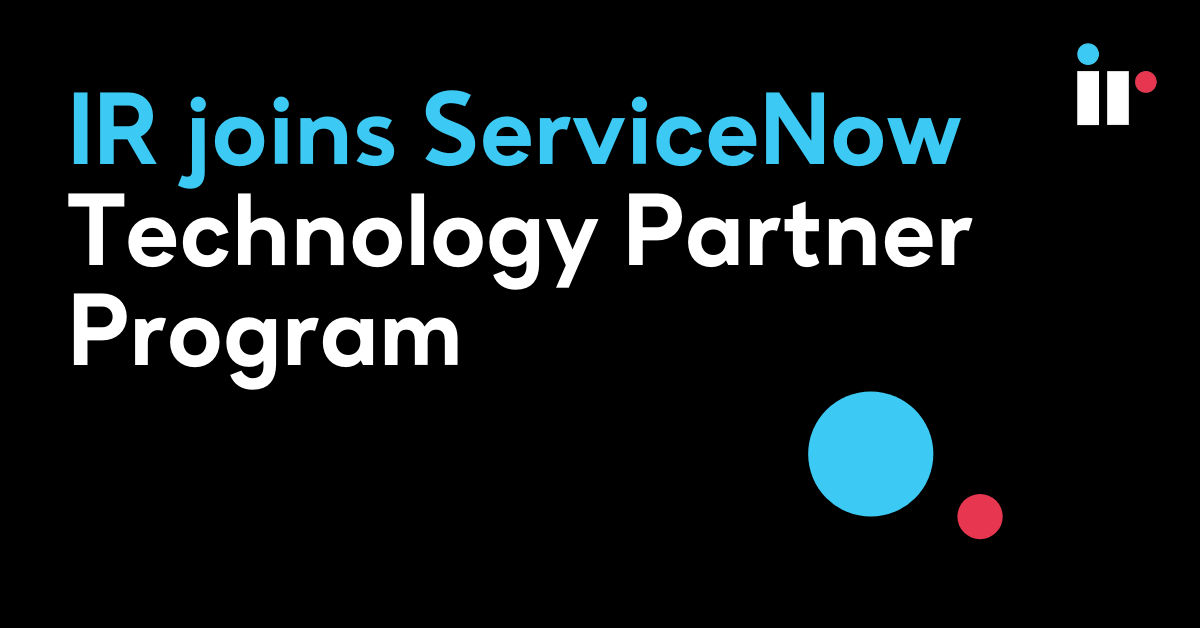 IR joins ServiceNow Technology Partner Program
