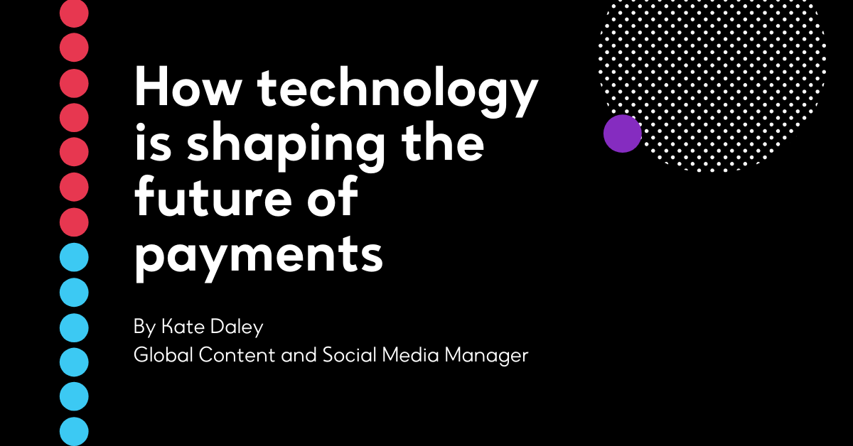 How technology is shaping the future of payments
