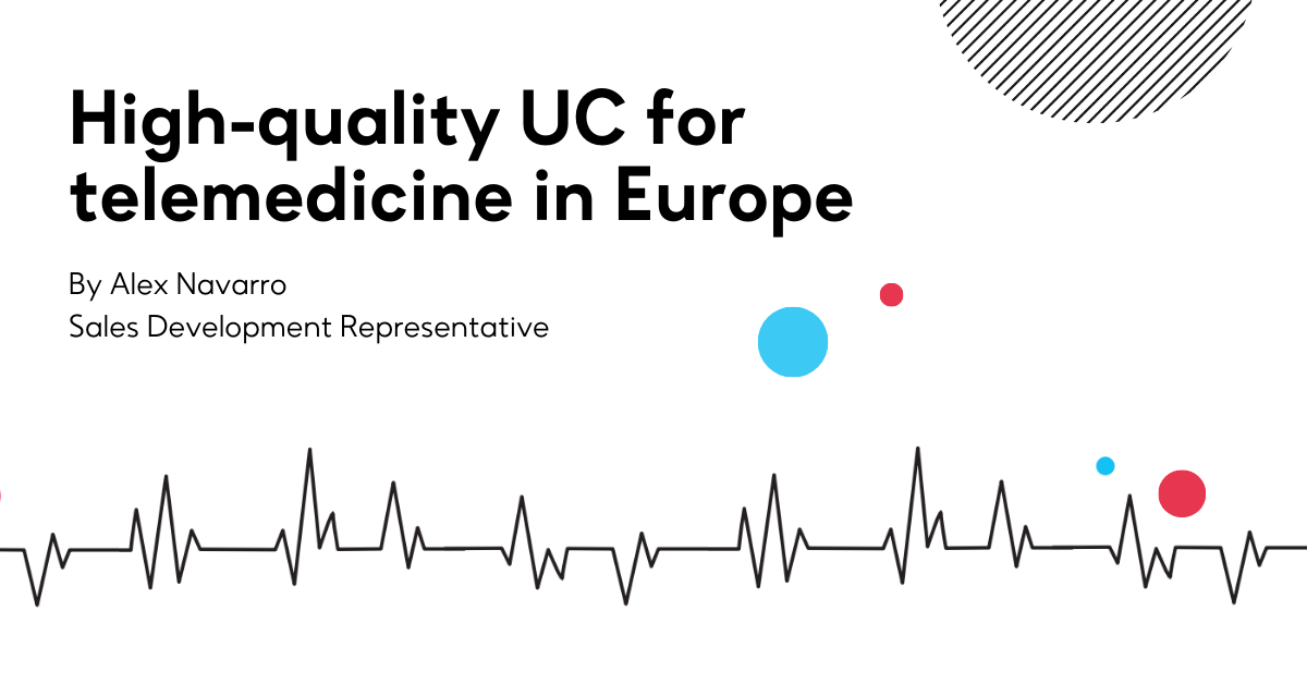 High-quality UC for telemedicine in Europe