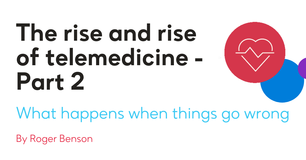 The rise and rise of telemedicine - Part 2