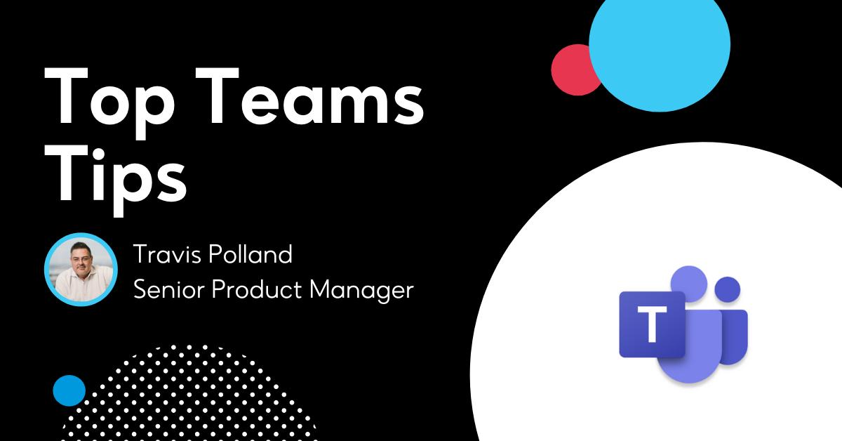 Top Teams Tips: Meetings and Webinars