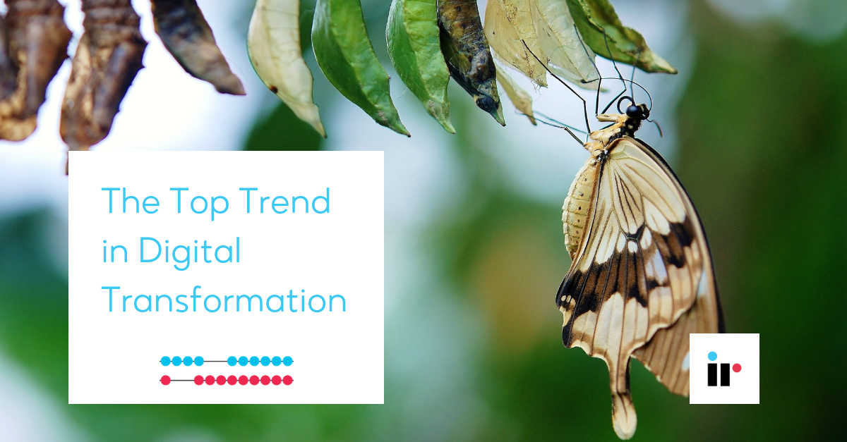 The Top Trend in Digital Transformation (DX)