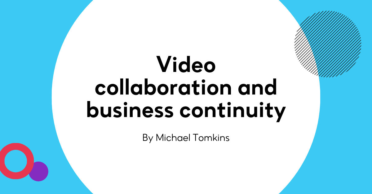 Video Collaboration and Business Continuity