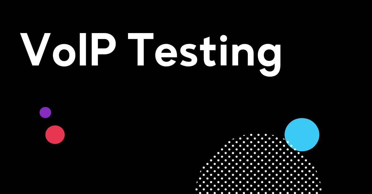 The Expert Guide To VoIP Testing - Ensuring Your Network Is Capable