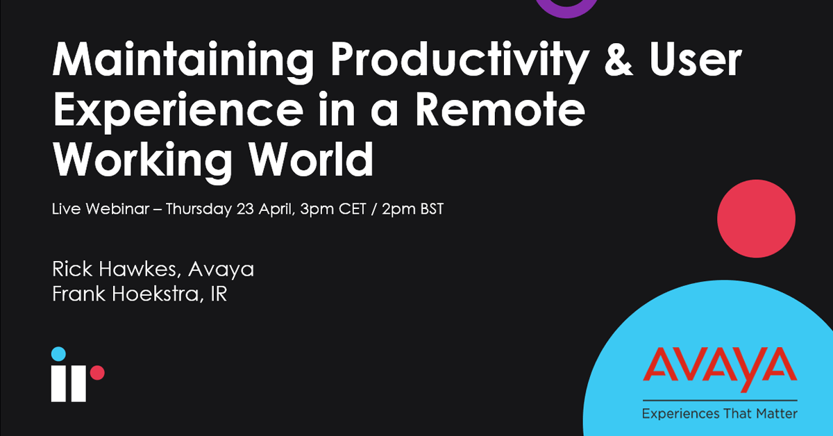 Maintaining Productivity and User Experience in a Remote Working World