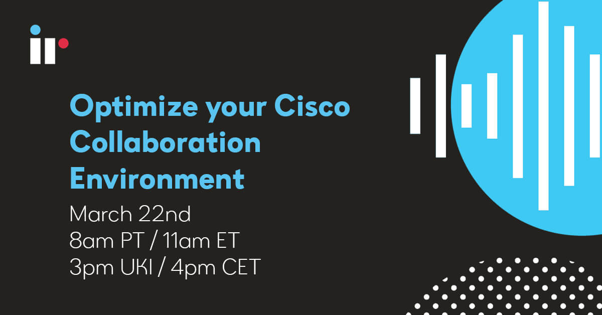 Optimize your Cisco Collaboration Environment