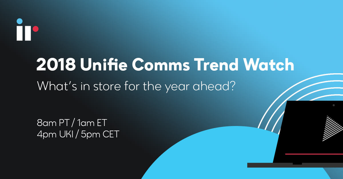 2018 Unified Communications Trend Watch