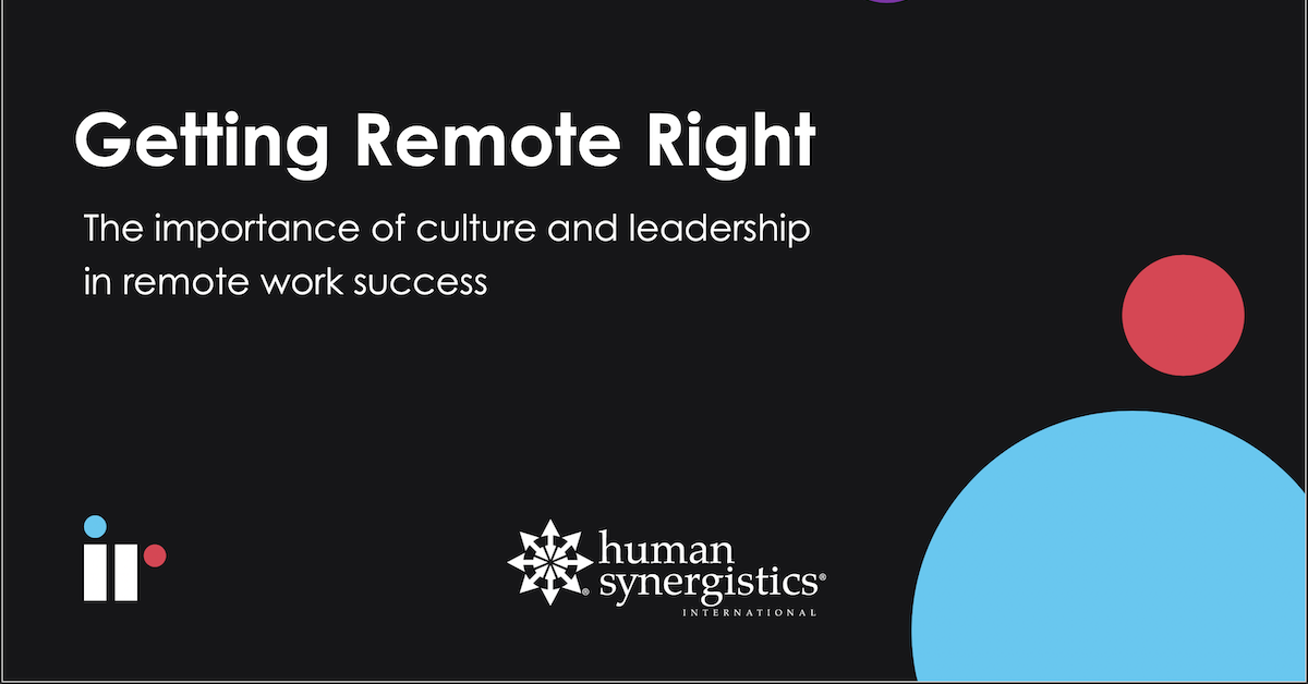 Getting Remote Right: The importance of culture and leadership in remote work