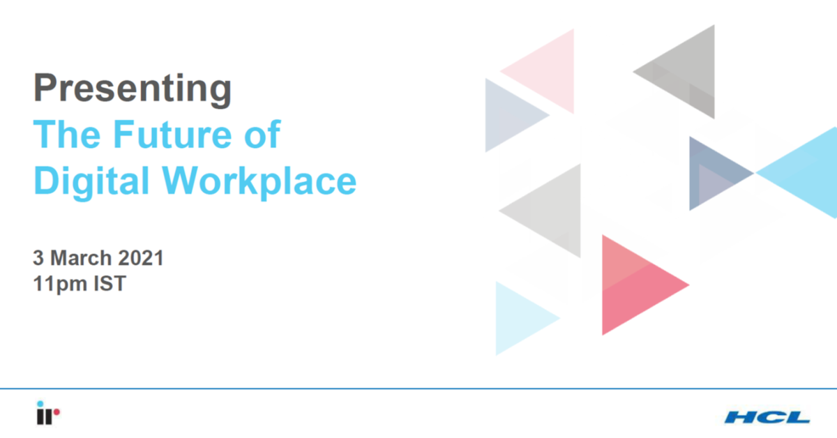 HCL & IR: The Future of Digital Workplace