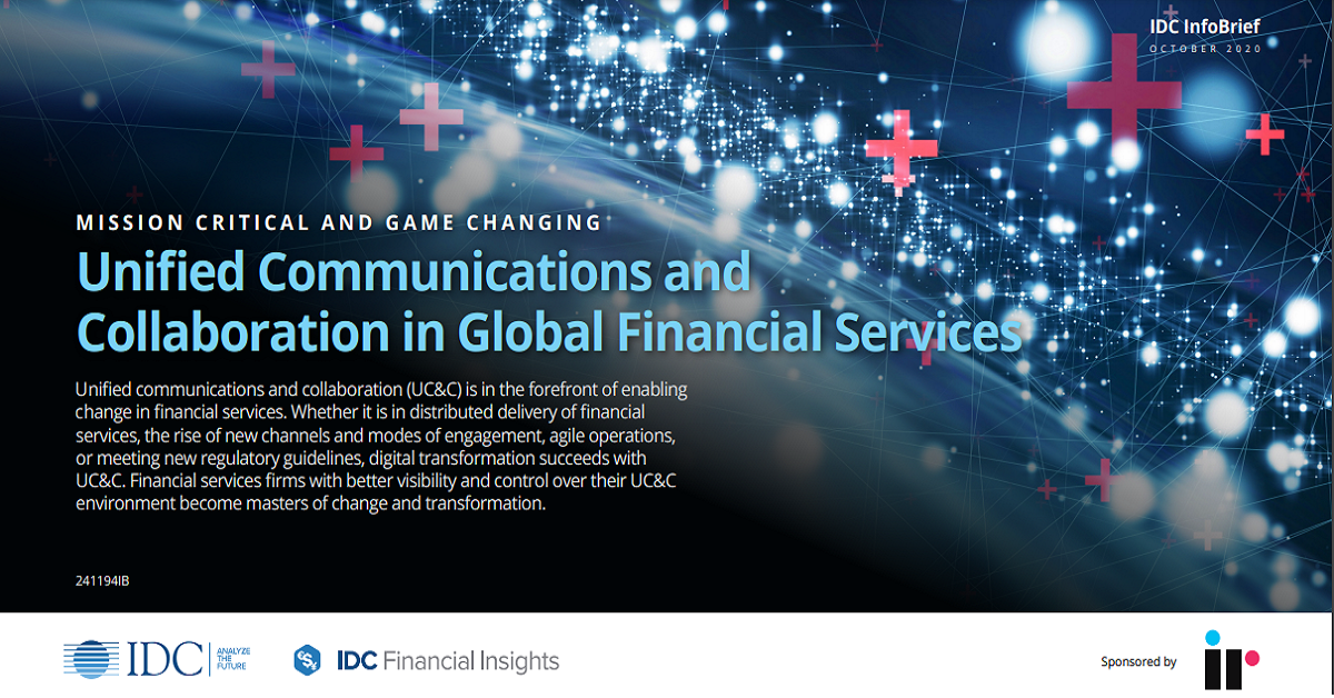 Unified Communications and Collaboration in Global Financial Services [IDC InfoBrief]