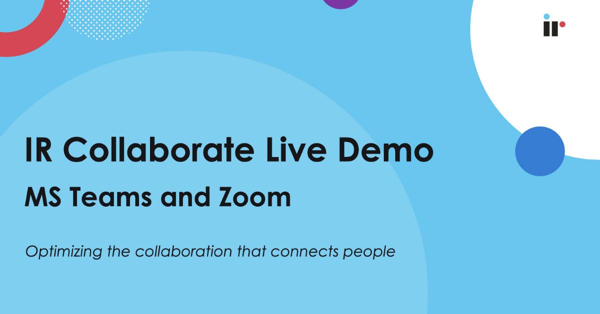IR Collaborate Live Demo [Apr 2021]